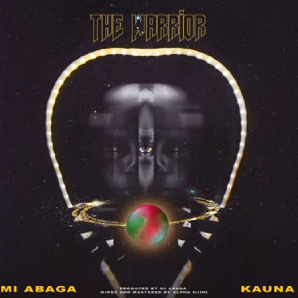 MI Abaga - The Warrior ft. Kauna