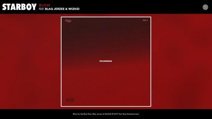 Starboy - Blow ft Wizkid & Blaq Jerzee