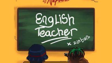 DJ Neptune - English Teacher Ft Zlatan Mp3 Download