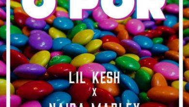 Photo of Lil Kesh – O Por Ft Naira Marley