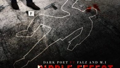 Photo of Dark Poet – Ripple Effect Ft Falz & M.I Abaga