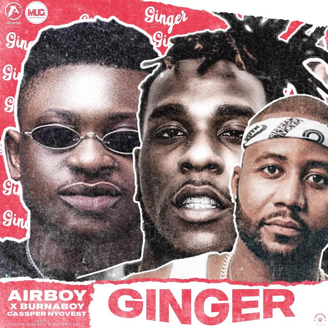 Airboy - Ginger Ft. Burna Boy, Cassper Nyovest