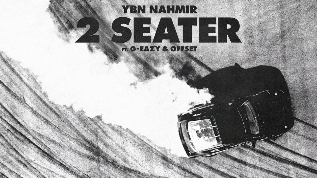 YBN Nahmir 2 Seater Feat G-Eazy & Offset