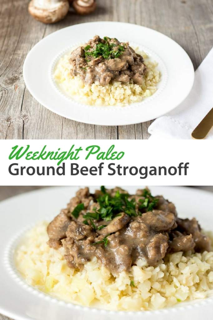 Weeknight Paleo Ground Beef Stroganoff. A gluten free recipe and great for an easy dinner.