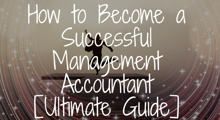 Title image to article on how to become a successful management accountant