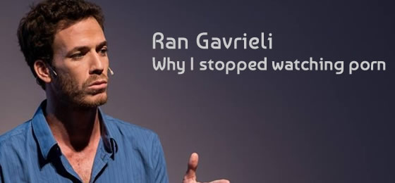 Ran Gavrieli - Why I stopped watching porn