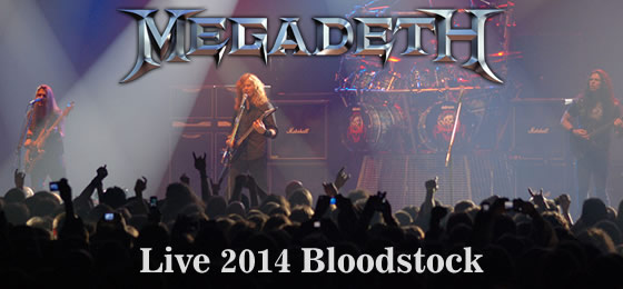 Megadeath Live 2014 Bloodstock