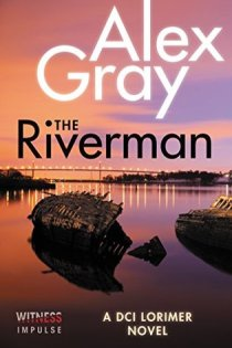 The Riverman by Alex Gray