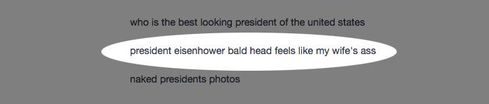 president eisenhower bald head feels like my wife's ass