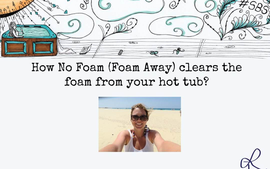 Hot to get rid of foam in a hot tub