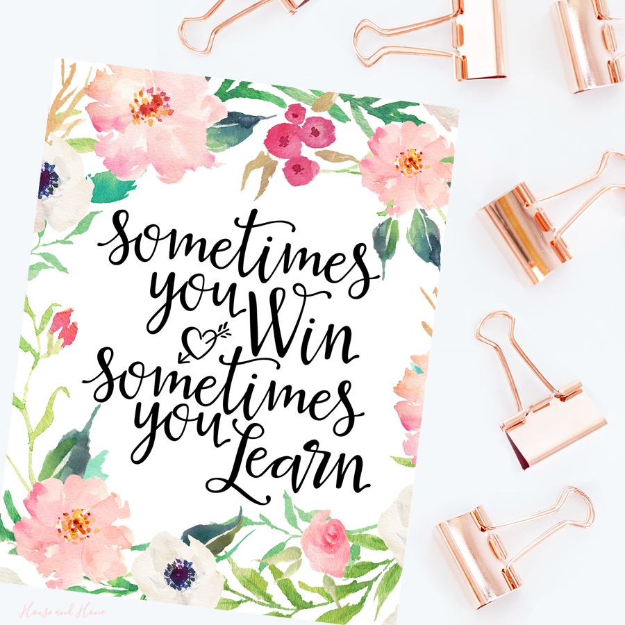 House and Hone | Sometimes you win sometimes you learn Digital Print