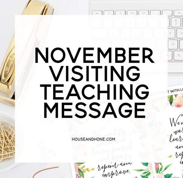 Free Visiting Teaching Handout | November 2016 | House and Hone Blog