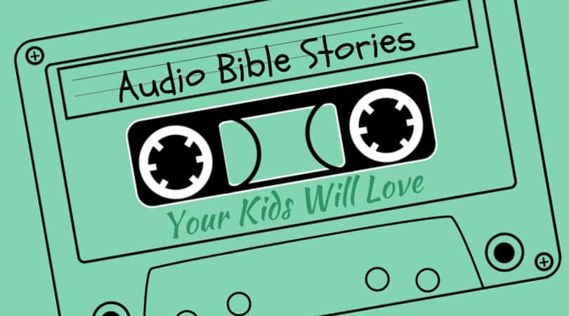 Audio Bible Stories Kids Will Love