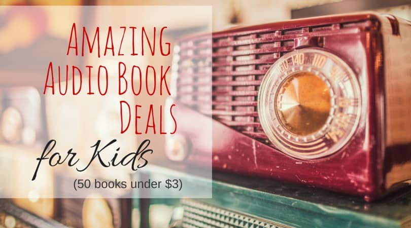 50 audio books for kids under 3 dollars