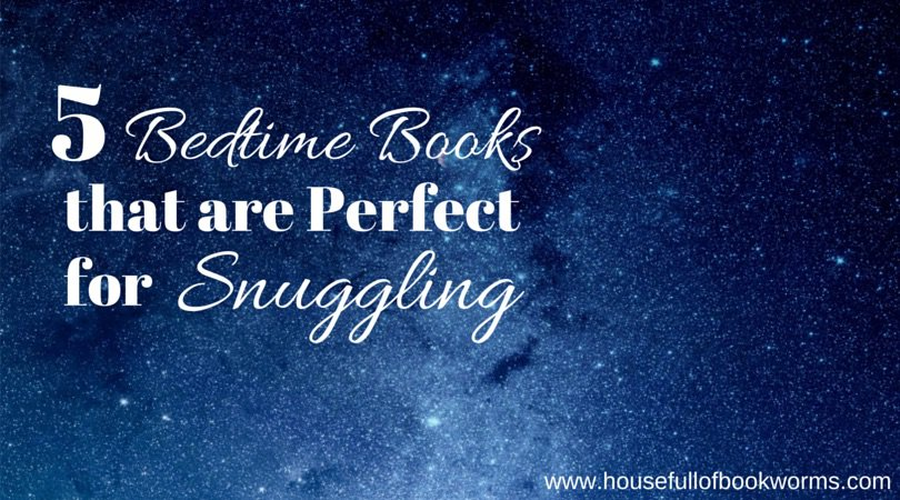 5 Bedtime Books That are Perfect for Snuggling