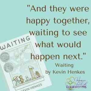 Waiting by kevin henkes quote