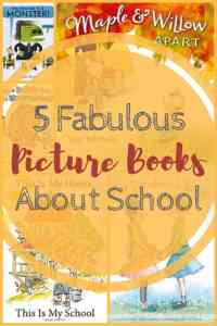 5 Fabulous Picture Books About School (and homeschool)