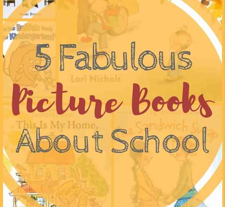 5 Fabulous Picture Books About School