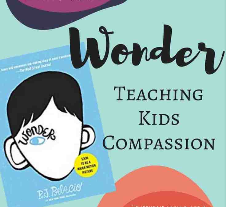 Wonder, teaching kids compassion