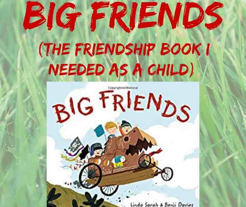 Big Friends: A Book About Friendship