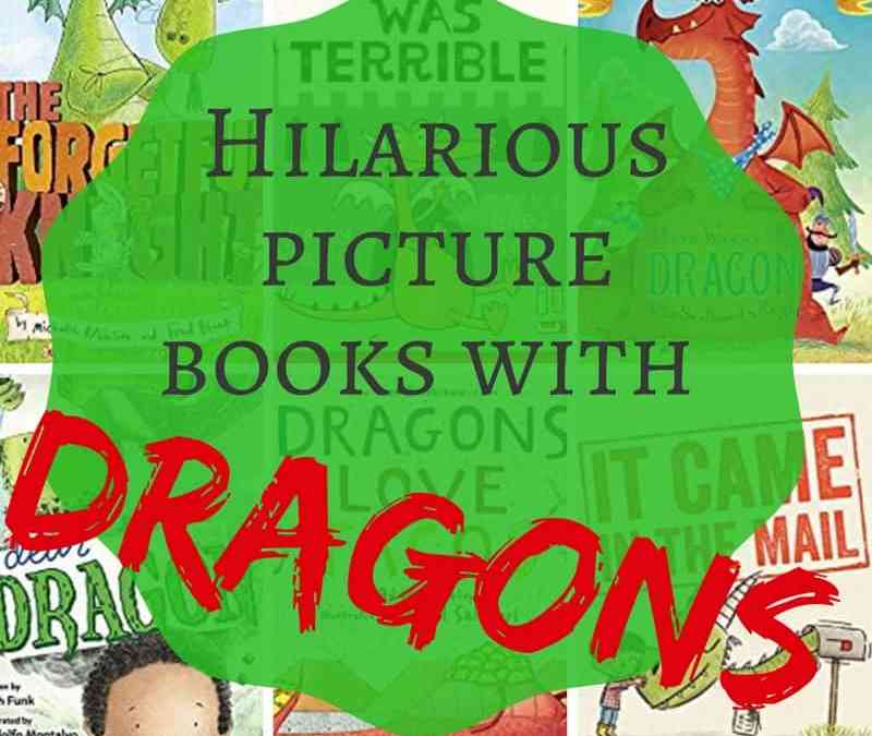 Hilarious Picture Books with Dragons