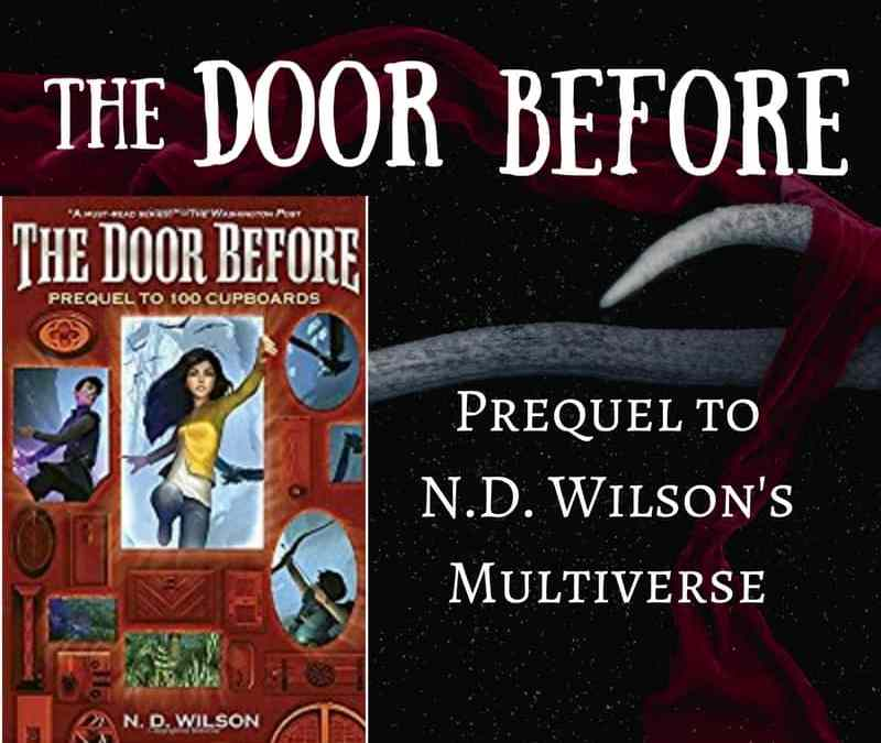 The Door Before–N.D. Wilson's New Prequel
