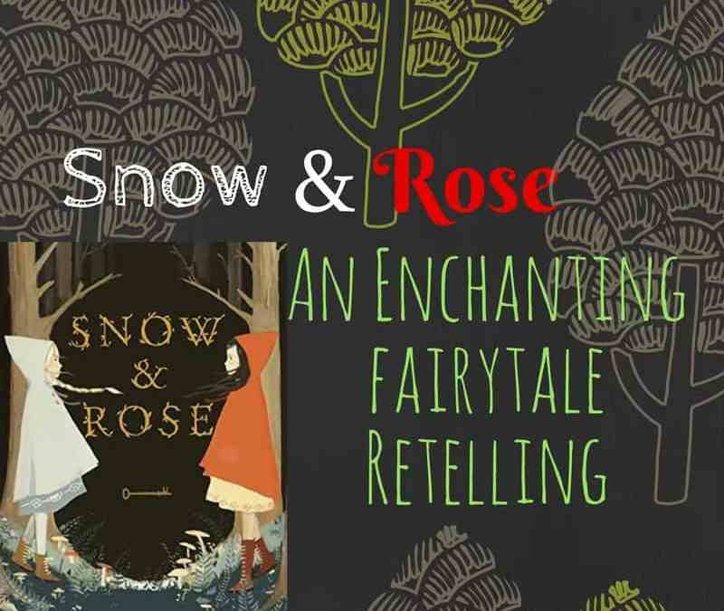 Snow and Rose: An Enchanting Fairy Tale Retelling