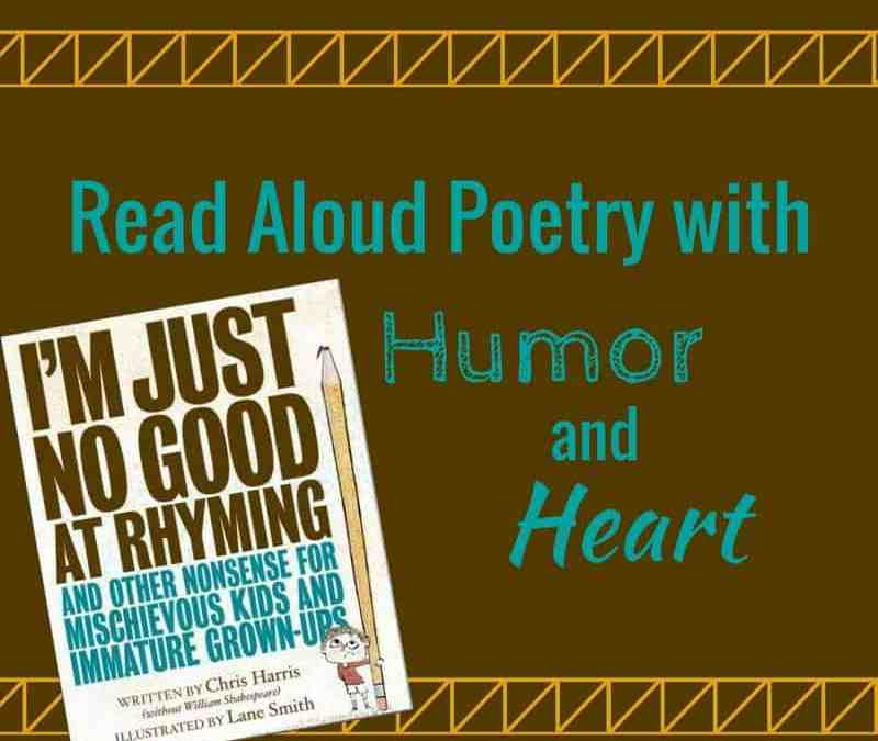 I'm Just No Good At Rhyming: Read Aloud Poetry with Humor and Heart