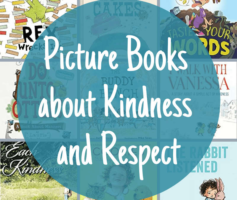 Picture Books about Kindness and Respect