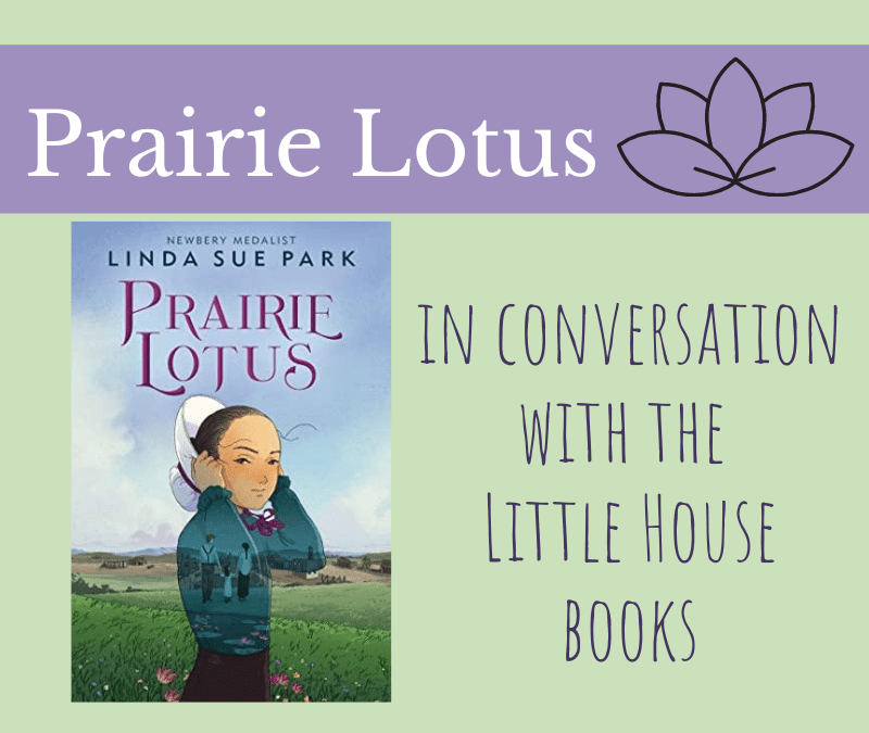 Prairie Lotus–Reading Alongside Little House
