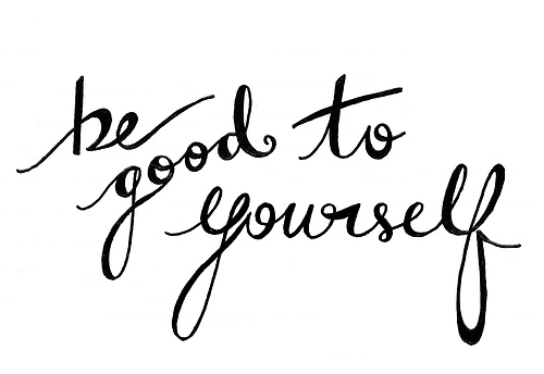 Be Good To Yourself!