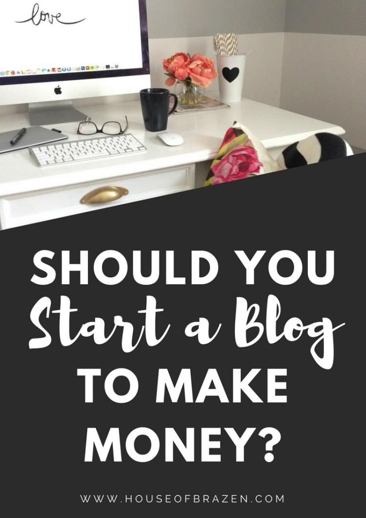 Should You Start Blogging To Make Money?