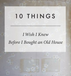 10 things i wish i knew before buying an old house [ 1600 x 2036 Pixel ]