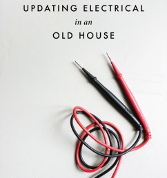 house of brinson updating electric in an old house [ 3024 x 3849 Pixel ]