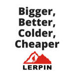 Lerpin Bigger, Better, Colder, Cheaper