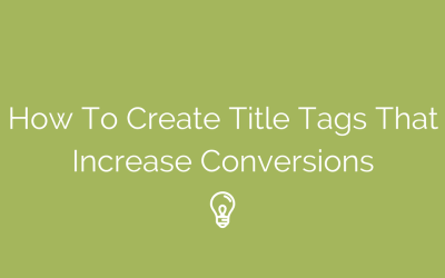 How to Create Title Tags That Increase Conversions