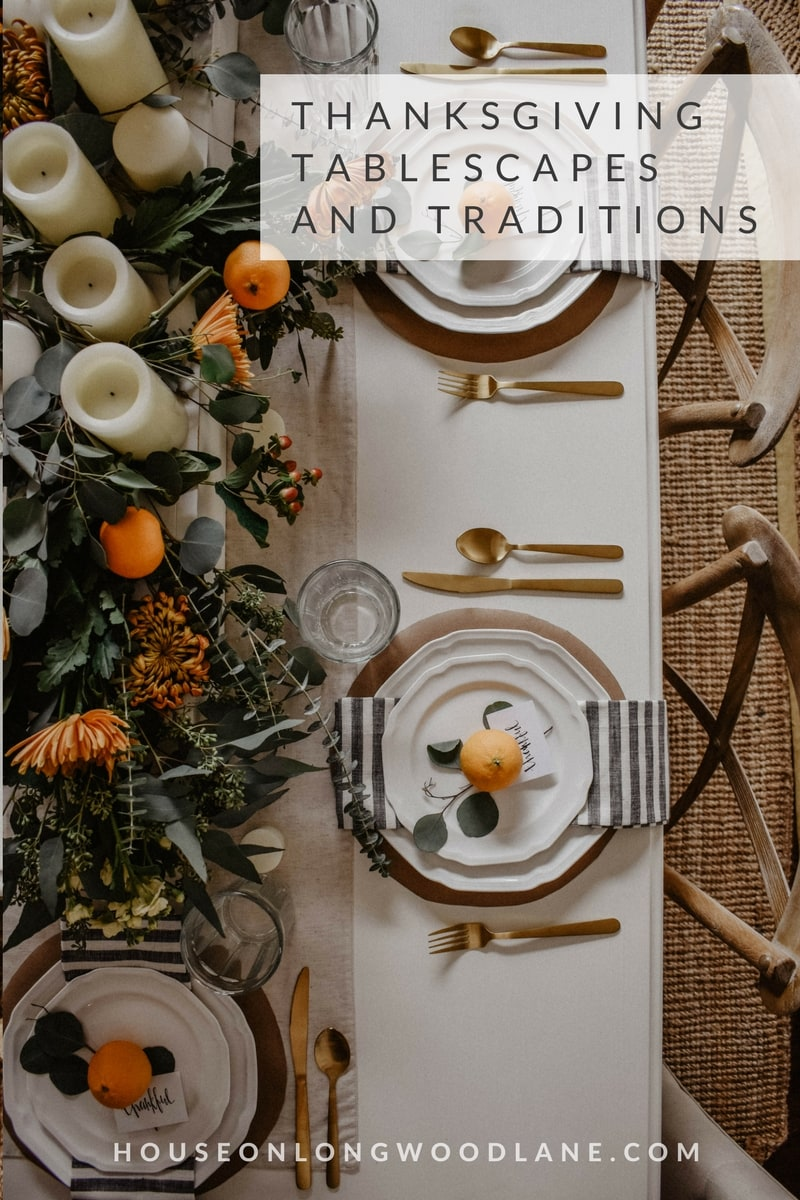 Thanksgiving Tablescapes And Traditions House On