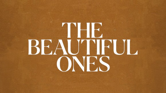 The Beautiful Ones 3