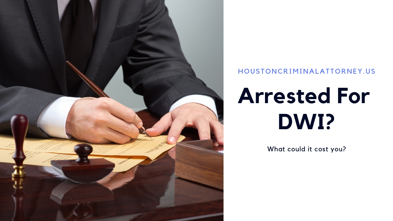 Houston DWI Lawyer - Cost - Best Reviews (281) 853-8537