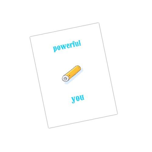 kaartje met een batterij en tekst powerful you