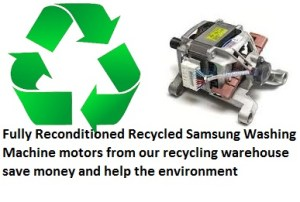 Fully Reconditioned Recycled Samsung Washing Machine motors from our recycling warehouse save money and help the environment