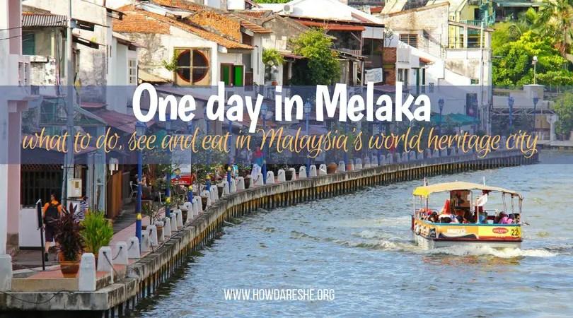 One day in Melaka trip guide