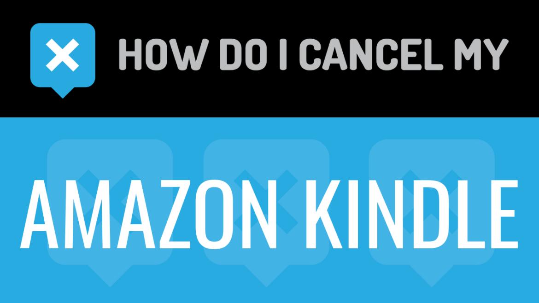 How Do I Cancel My Amazon Kindle
