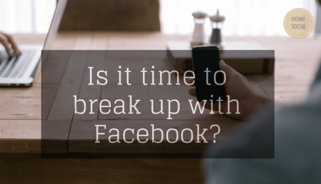 IS it time to break up with Facebook-