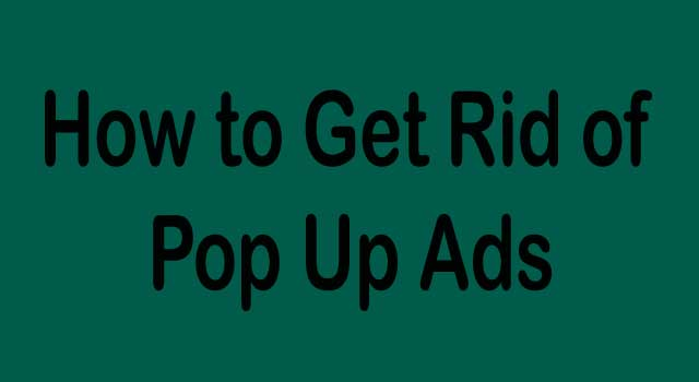 how to get rid of popup ads on laptop and android