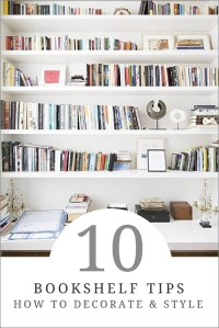 10 Tips for Decorating a Bookshelf - How To: Simplify