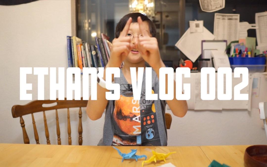 Ethan's Vlog 002
