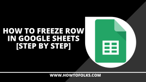 How To Freeze Row In Google Sheets