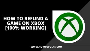 How To Refund A Game On Xbox