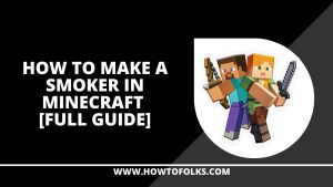 How to make a smoker in minecraft [Full Guide]